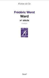 Ward : IIIe siècle - FrédéricWerst