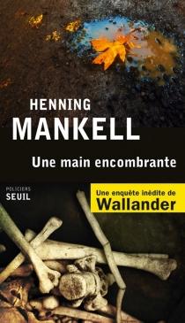 Une main encombrante - HenningMankell