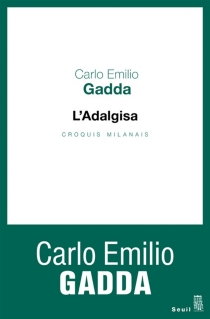 L'Adalgisa : croquis milanais - Carlo EmilioGadda