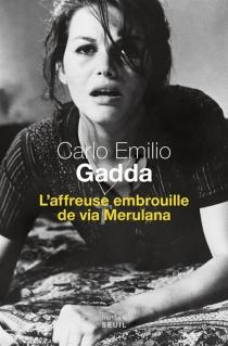 L'affreuse embrouille de via Merulana - Carlo EmilioGadda