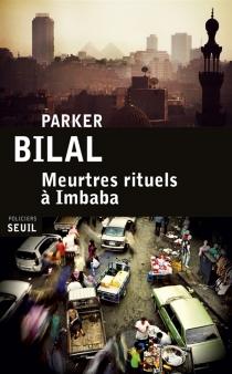 Meurtres rituels à Imbaba - ParkerBilal