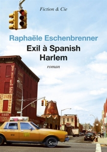Exil à Spanish Harlem - RaphaëleEschenbrenner