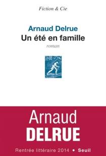 Un été en famille - ArnaudDelrue