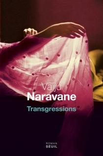 Transgressions - VaijuNaravane