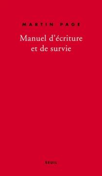 Manuel d'écriture et de survie - MartinPage