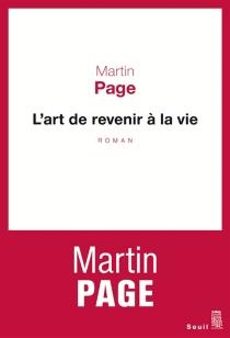 L'art de revenir à la vie - MartinPage