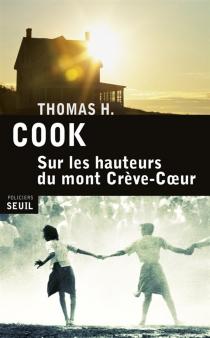 Sur les hauteurs du mont Crève-Coeur - Thomas H.Cook