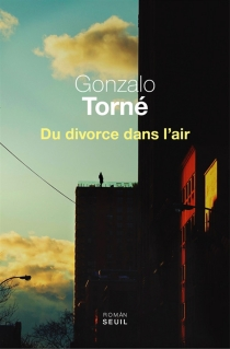 Du divorce dans l'air - Gonzalo Torne