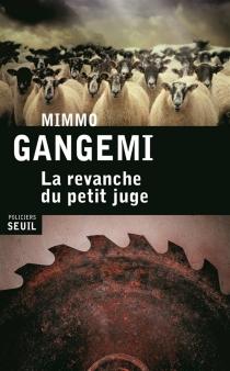 La revanche du petit juge - MimmoGangemi