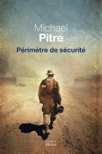 Périmètre de sécurité - MichaelPitre