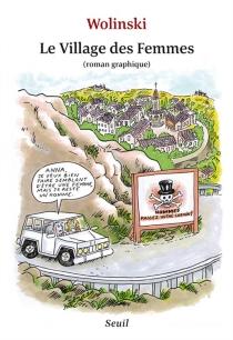Le village des femmes : roman graphique - GeorgesWolinski