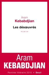 Les désoeuvrés - AramKebabdjian