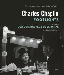 Footlights| Suivi de L'univers des Feux de la rampe - CharlesChaplin