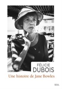 Une histoire de Jane Bowles - FélicieDubois