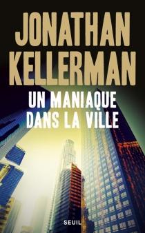 Un maniaque dans la ville - JonathanKellerman