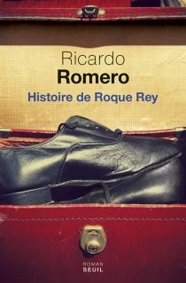 Histoire de Roque Rey - RicardoRomero