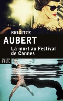 La mort au Festival de Cannes - BrigitteAubert