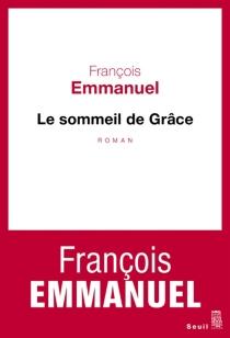 Le sommeil de Grâce - FrançoisEmmanuel