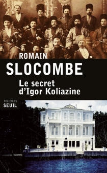 Le secret d'Igor Koliazine - RomainSlocombe