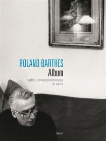 Album : inédits, correspondances et varia - RolandBarthes