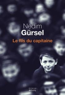 Le fils du capitaine - NedimGürsel