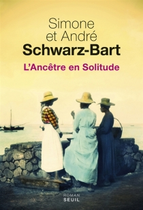 L'ancêtre en solitude - AndréSchwarz-Bart