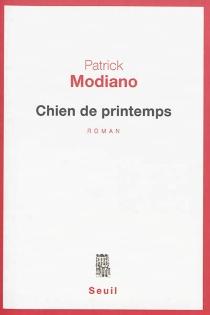 Chien de printemps - PatrickModiano