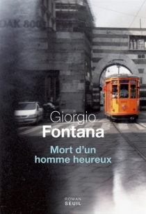 Mort d'un homme heureux - GiorgioFontana
