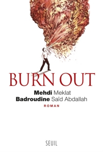 Burn out - Mehdi Meklat
