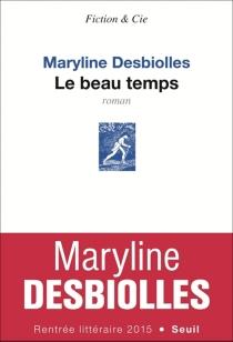 Le beau temps - MarylineDesbiolles