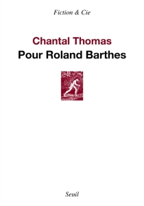 Pour Roland Barthes - Chantal Thomas