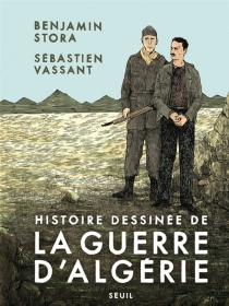 Histoire dessinée de la guerre d'Algérie - BenjaminStora
