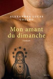 Mon amant du dimanche - Alexandra LucasCoelho