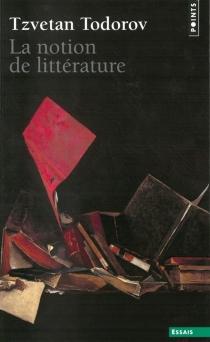 La notion de littérature - TzvetanTodorov