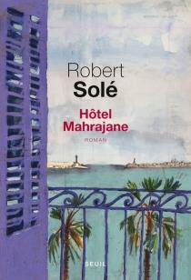 Hôtel Mahrajane - RobertSolé