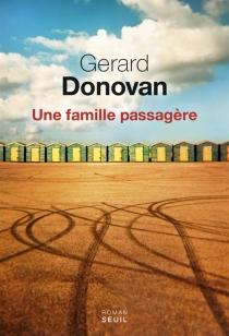 Une famille passagère - GerardDonovan