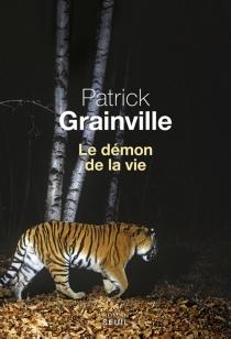 Le démon de la vie - PatrickGrainville