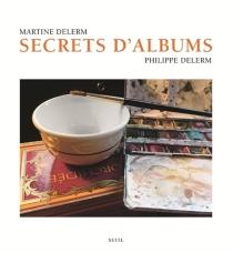 Secrets d'albums - PhilippeDelerm