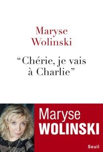 Chérie, je vais à Charlie - MaryseWolinski