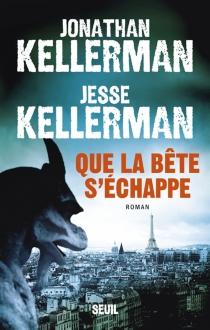 Que la bête s'échappe - JonathanKellerman