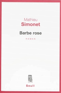 Barbe rose - Mathieu Simonet