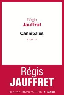 Cannibales - RégisJauffret
