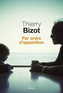 Par ordre d'apparition - Thierry Bizot