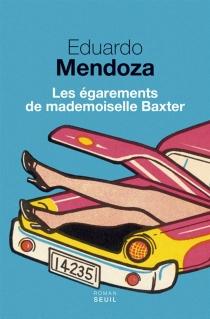 Les égarements de mademoiselle Baxter - EduardoMendoza