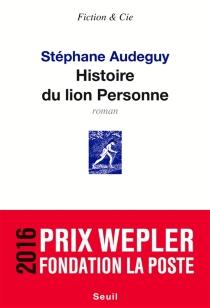 Histoire du lion Personne - StéphaneAudeguy