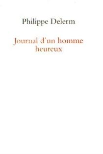 Journal d'un homme heureux - PhilippeDelerm