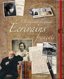 A la rencontre des grands écrivains français - JérômePicon