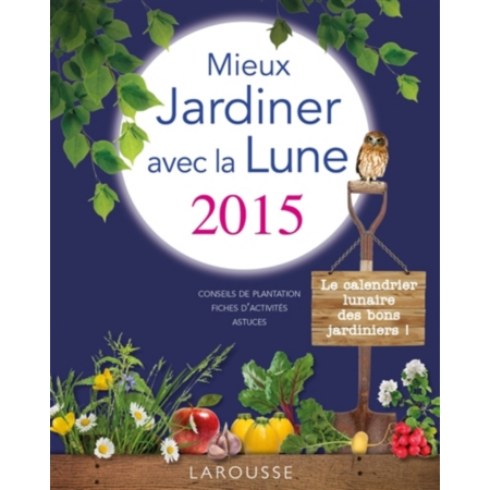 mieux jardiner avec la lune 2015 conseils de plantation. Black Bedroom Furniture Sets. Home Design Ideas