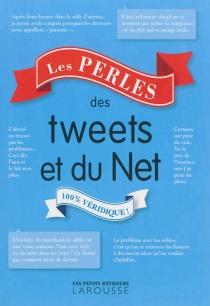 Les perles des tweets et du Net : 100% véridique ! -