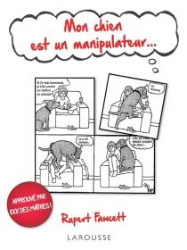 Mon chien est un manipulateur... - RupertFawcett